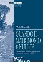 QUANDO IL MATRIMONIO E' NULLO? GUIDA AI MOTIVI DI NULLITA' MATRIMONIALE PER PAST - BIANCHI PAOLO