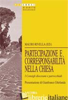 PARTECIPAZIONE E CORRESPONSABILITA' NELLA CHIESA. I CONSIGLI DIOCESIANI E PASTOR - RIVELLA M. (CUR.)