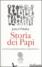 STORIA DEI PAPI - O'MALLEY JOHN W.