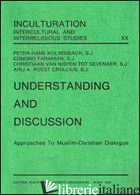 UNDERSTANDING AND DISCUSSION. APPROACHES TO MUSLIM-CHRISTIAN DIALOGUE -