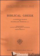 BIBLICAL GREEK. ILLUSTRATED BY EXAMPLES BY MAXIMILIAN ZERWICK S.J. - ZERWICK MAX; SMITH JOSEPH