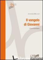 VANGELO DI GIOVANNI. COMMENTARIO (IL) - BEUTLER JOHANNES