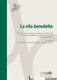 VITA BENEDETTA. STUDI IN ONORE DELLA PROF.SA BRUNA COSTACURTA IN OCCASIONE DEL S - FICCO F. (CUR.); MAZZINGHI L. (CUR.); PAPOLA G. (CUR.)