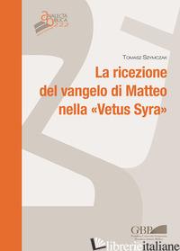 RICEZIONE DEL VANGELO DI MATTEO NELLA «VETUS SYRA» (LA) - SZYMCZAK TOMASZ