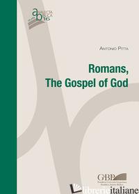 ROMANS. THE GOSPEL OF GOD - PITTA ANTONIO