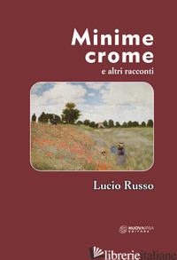 MINIME CROME E ALTRI RACCONTI - RUSSO LUCIO