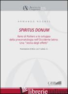 SPIRITUS DONUM. ILARIO DI POITIERS E LO SVILUPPO DELLA PNEUMATOLOGIA NELL'OCCIDE - NUGNES ARMANDO