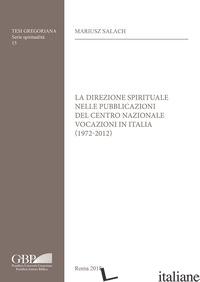 DIREZIONE SPIRITUALE NELLE PUBBLICAZIONI DEL CENTRO NAZIONALE VOCAZIONI IN ITALI - SALACH MARIUSZ
