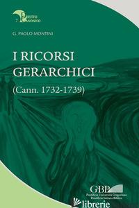 RICORSI GERARCHICI. (CANN. 1732-1739) (I) - MONTINI GIAN PAOLO