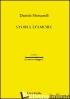STORIA D'AMORE - MENCARELLI DANIELE