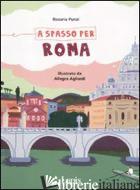 A SPASSO PER ROMA. EDIZ. ILLUSTRATA - PUNZI ROSARIA; AGLIARDI ALLEGRA