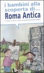 BAMBINI ALLA SCOPERTA DI ROMA ANTICA (I) - PARISI ANNA; PARISI ELISABETTA; PUNZI ROSARIA