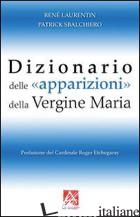 DIZIONARIO DELLE APPARIZIONI DELLA VERGINE MARIA - LAURENTIN RENE'; SBALCHIERO PATRICK