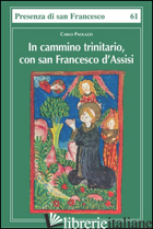 IN CAMMINO TRINITARIO, CON SAN FRANCESCO D'ASSISI - PAOLAZZI CARLO
