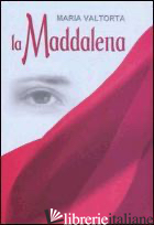 MADDALENA (LA) - VALTORTA MARIA; TIRABOSCHI M. (CUR.)