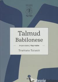 TALMUD BABILONESE. TRATTATO TA'ANIT. TESTO ORIGINALE A FRONTE - ASCOLI M. (CUR.)