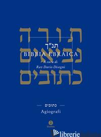 BIBBIA EBRAICA. AGIOGRAFI. TESTO EBRAICO A FRONTE - DISEGNI D. (CUR.)
