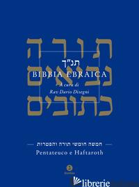 BIBBIA EBRAICA. PENTATEUCO E HAFTAROTH. TESTO EBRAICO A FRONTE - DISEGNI D. (CUR.)