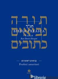 BIBBIA EBRAICA. PROFETI ANTERIORI. TESTO EBRAICO A FRONTE - DISEGNI D. (CUR.)