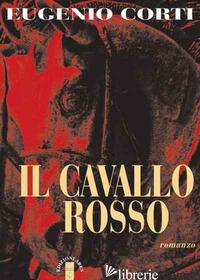 CAVALLO ROSSO (IL) - CORTI EUGENIO