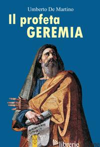 PROFETA GEREMIA (IL) - DE MARTINO UMBERTO
