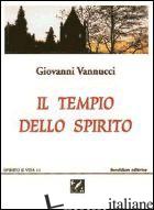 TEMPIO DELLO SPIRITO (IL) - VANNUCCI GIOVANNI