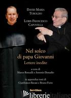 NEL SOLCO DI PAPA GIOVANNI. LETTERE INEDITE - TUROLDO DAVID MARIA; CAPOVILLA LORIS FRANCESCO