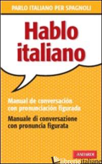 HABLO ITALIANO. MANUAL DE CONVERSACION CON PRONUNCIACION FIGUADA - FAGGION PATRIZIA