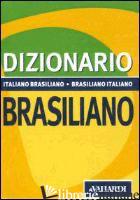 DIZIONARIO BRASILIANO. ITALIANO-BRASILIANO, BRASILIANO-ITALIANO - ANNOVAZZI ANTONELLA
