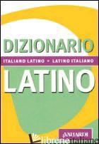 DIZIONARIO LATINO. ITALIANO-LATINO, LATINO-ITALIANO - AA.VV.