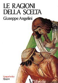 RAGIONI DELLA SCELTA (LE) - ANGELINI GIUSEPPE
