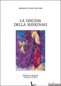DISCESA DELLA SHEKINAH (LA) - HESCHEL ABRAHAM JOSHUA