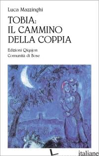 TOBIA: IL CAMMINO DELLA COPPIA - MAZZINGHI LUCA