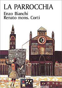 PARROCCHIA (LA) - BIANCHI ENZO; CORTI RENATO
