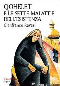 QOHELET E LE SETTE MALATTIE DELL'ESISTENZA - RAVASI GIANFRANCO