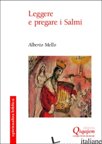LEGGERE E PREGARE I SALMI - MELLO ALBERTO