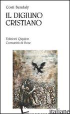 DIGIUNO CRISTIANO. ASPETTI PSICOLOGICI E SPIRITUALI (IL) - BENDALY COSTI