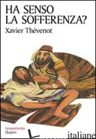 HA SENSO LA SOFFERENZA? - THEVENOT XAVIER