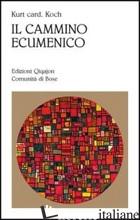 CAMMINO ECUMENICO (IL) - KOCH KURT