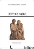 LETTERA D'ORO. EPISTOLA AD FRATRES DE MONTE DEI - GUGLIELMO DI SAINT-THIERRY; FALCHINI C. (CUR.)