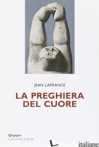 PREGHIERA DEL CUORE (LA) - LAFRANCE JEAN