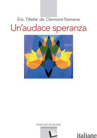 AUDACE SPERANZA (UN') - CLERMONT-TONNERRE ERIC TILLETTE
