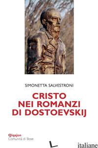 CRISTO NEI ROMANZI DI DOSTOEVSKIJ - SALVESTRONI SIMONETTA
