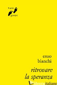 RITROVARE LA SPERANZA - BIANCHI ENZO