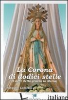 CORONA DI DODICI STELLE (I DONI DELLA GRAZIA DI MARIA) (LA) - LUCARELLI PASQUALE
