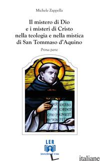 MISTERO DI DIO E I MISTERI DI CRISTO NELLA TEOLOGIA E NELLA MISTICA DI SAN TOMMA - ZAPPELLA MICHELE