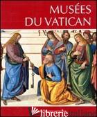 MUSEES DU VATICAN. EDIZ. ITALIANA E FRANCESE - POMELLA ANDREA