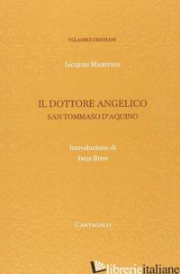 TOMMASO D'AQUINO. IL DOTTORE ANGELICO - MARITAIN JACQUES; SANI M. (CUR.)