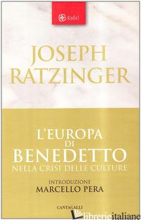 EUROPA DI BENEDETTO NELLA CRISI DELLE CULTURE (L') - BENEDETTO XVI (JOSEPH RATZINGER)