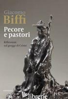 PECORE E PASTORI. RIFLESSIONI SUL GREGGE DI CRISTO - BIFFI GIACOMO